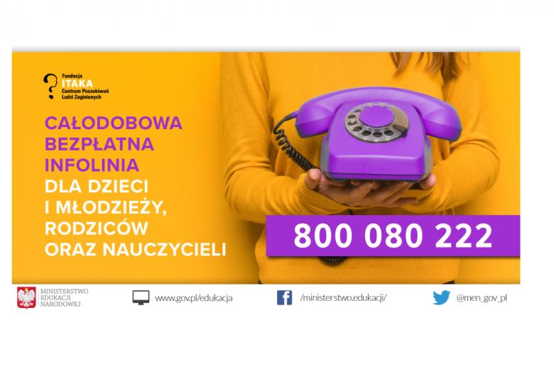 Plakat Całodobowa Bezpłatna Infolinia dla dzieci i młodzieży, rodziców oraz nauczycieli Fundacja ITAKA 800080222